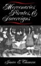 Mercenaries, Pirates, and Sovereigns: State-Building and Extraterritorial Violence in Early Modern Europe (Princeton Studies in International History and Politics) - Janice E Thomson
