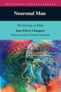 Neuronal Man: The Biology of Mind (Princeton Science Library) - Jean-Pierre Changeux