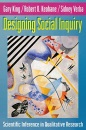 Designing Social Inquiry: Scientific Inference in Qualitative Research - Gary King, Robert O. Keohane, Sidney Verba