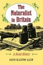 The Naturalist in Britain: A Social History (Princeton Paperbacks) - David Elliston Allen