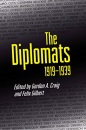 The Diplomats, 1919-1939 - Gordon A. Craig, Felix Gilbert