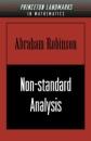 Non-standard Analysis (Princeton Landmarks in Mathematics & Physics) - Abraham Robinson