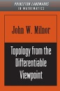Topology from the Differentiable Viewpoint (Princeton Landmarks in Mathematics and Physics) - John Milnor