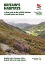 Britain's Habitats: A Field Guide to the Wildlife Habitats of Great Britain and Ireland - Fully Revised and Updated Second Edition (WILDGuides): 76 (WILDGuides of Britain & Europe, 36)