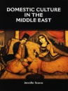 Domestic Culture in the Middle East: An Exploration of the Household Interior