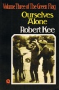 Green Flag: Ourselves Alone v. 3: History of Irish Nationalism