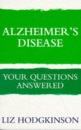 Alzheimer's Disease (Your Questions Answered)