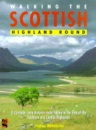 Walking the Scottish Highland Round: A 13-stage, Long-distance Route Taking in the Best of the Southern and Central Highlands