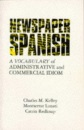 Newspaper Spanish: Vocabulary of Administrative and Commercial Idiom