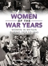 Women of the War Years: Women in Britain During 1939 to 1945