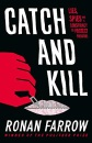 Catch and Kill: Lies, Spies and a Conspiracy to Protect Predators