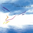 The Chris De Burgh: From a Spark to a Flame