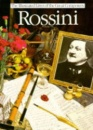 Rossini: His Life and Times (Illustrated Lives of the Great Composers)