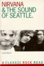 Nirvana and the Seattle Story: Classic Rock Reads