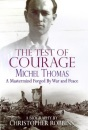 The Test of Courage: Michel Thomas - A Mastermind Forged by War and Peace
