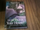 How Old is Your House? (Architecture and Planning)