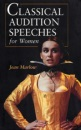 Classical Audition Speeches for Women (Stage and Costume)