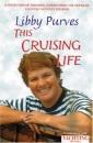 Yachting Monthly's This Cruising Life: A Collection of Amusing Stories from the Popular Yachting Monthly Column (World of Cruising)