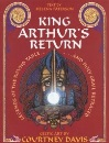 King Arthur's Return: Legends of the Round Table and Holy Grail Retraced - Celtic Art by Courtney Davis