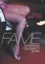 Fame: Stripping Celebrity Bare