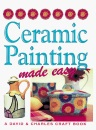 Ceramic Painting Made Easy (Crafts Made Easy)