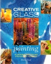 Creative Glass Painting: 20 Original and Stylish Step-by-step Projects