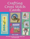 Crafting Cross Stitch Cards: 200 Designs and Ideas for Creating Unique Cards and Keepsake Gifts