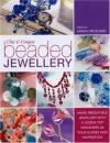 Chic and Unique Beaded Jewelry: Make Irresistible Jewellery with a Dozen Top Designers as Your Guides and Inspiration