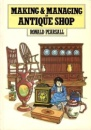 Making and Managing an Antique Shop (David & Charles business books)