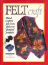 Felt Craft: Handcrafted Felt from Fleece to Finished Projects (A David & Charles craft book)