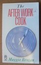 The After Work Cook (Paperfronts)