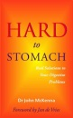 Hard to Stomach: Real Solutions to Your Digestive Problems