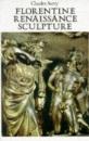 Florentine Renaissance Sculpture