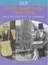 OCR British Depth Study 1906-1918: British Society in Change (OCR Modular History)