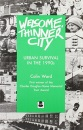Welcome, Thinner City: Urban Survival in the 1990's (Society today)