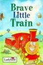 Brave Little Train (Ladybird Little Stories)