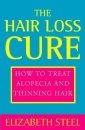 The Hair Loss Cure: How to Treat Alopecia and Thinning Hair
