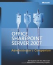 Microsoft Office SharePoint Server 2007 Administrator's Companion Book/CD Package