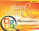 Microsoft Office PowerPoint 2007 Plain & Simple (Plain & Simple)