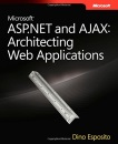 Microsoft ASP.NET and AJAX: Architecting Web Applications (PRO-Developer)