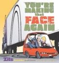 You're Making That Face Again (Zits Sketchbook) - Jim Borgman,Jerry Scott