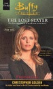 Buffy: Prophecies Bk. 1: The Lost Slayer (Buffy the Vampire Slayer)