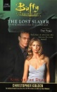 Buffy: King of the Dead Bk. 3: The Lost Slayer (Buffy the Vampire Slayer)