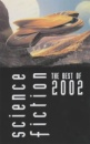 Science Fiction: The Best of 2002 (Science Fiction: The Best of ... (Quality))