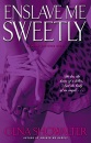 Enslave ME Sweetly (Alien Huntress Novels)