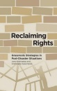 Rebuilding Shattered Lives: Women's Rights in Reconstruction (Anthropology, Culture and Society)