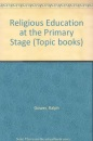 Religious Education at the Primary Stage (Topic books)