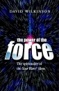 The Power of the Force: The Spirituality of the Star Wars Films