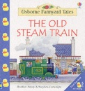 The Old Steam Train (Farmyard Tales Little Book)