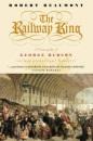 The Railway King: A Biography of George Hudson, Railway Pioneer and Fraudster